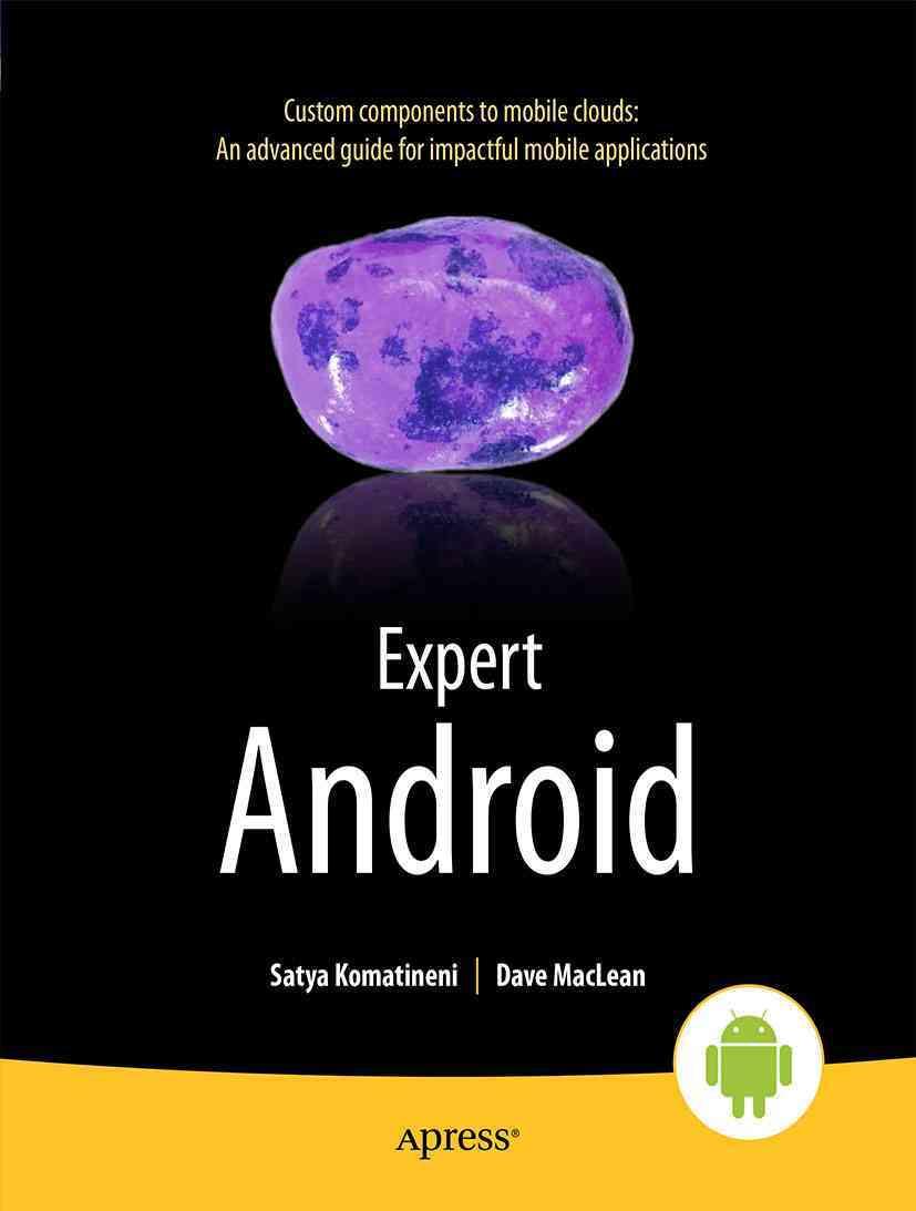Expert Android By Komatineni, Satya/ MacLean, Dave